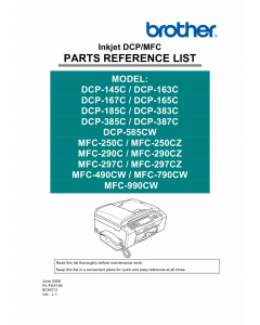 Brother Inkjet-MFC 250 290 297 490 790 990 C-CZ-CW DCP 145 163 167 165 185 383 385 387 585 C-CW-CZ Parts Reference