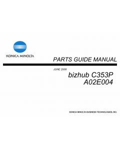 Konica-Minolta bizhub C353P A02E004 Parts Manual