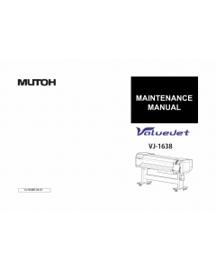 MUTOH ValueJet VJ 1638 MAINTENANCE Service and Parts Manual