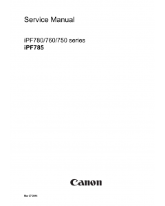 Canon imagePROGRAF iPF-785 780 760 750 Service Manual