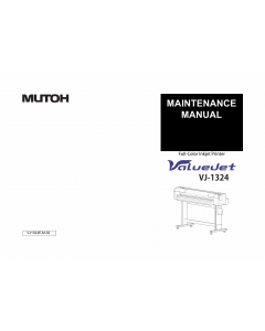 MUTOH ValueJet VJ 1324 MAINTENANCE Service and Parts Manual