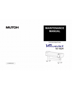 MUTOH ValueJet VJ 1624 MAINTENANCE Service and Parts Manual